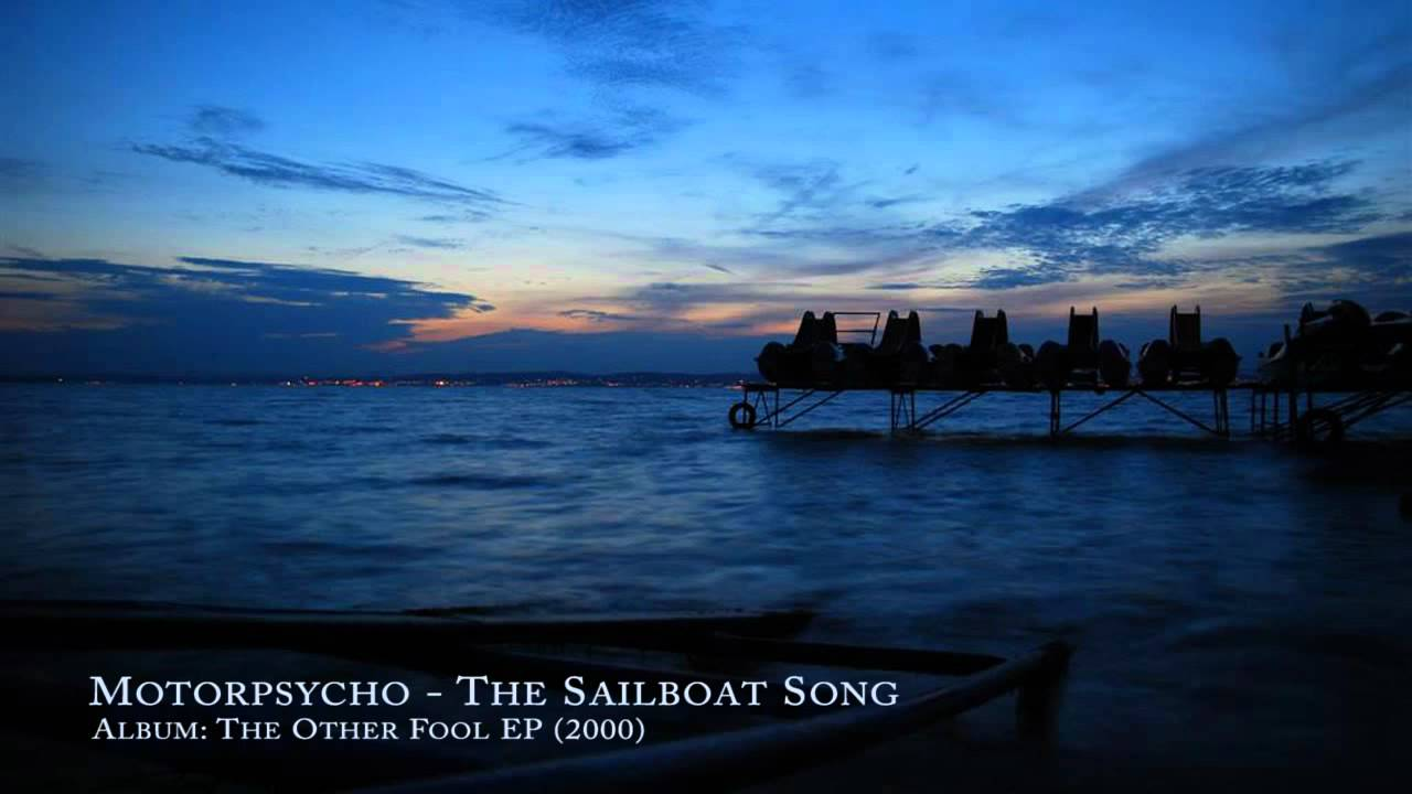 motorpsycho-the-sailboat-song-elwootblues
