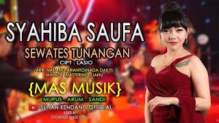 Gambar cover Syahiba Saufa - Sewates Tunangan (Official LIVE)