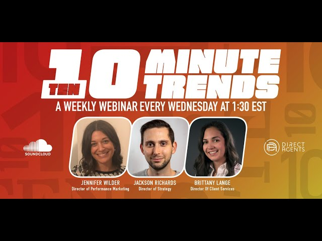Direct Agents 10 Minute Trends: Episode 004