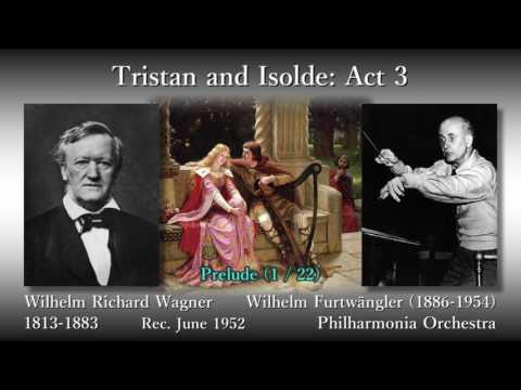 Wagner: Tristan and Isolde (Act 3), Furtwängler (1952) ワーグナー トリスタンとイゾルデ第3幕 フルトヴェングラー