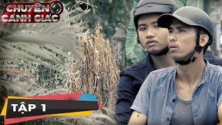 Trailer Chuyện Cảnh Giác - Những con mồi sụp bẫy kẻ đi săn | CCG #1
