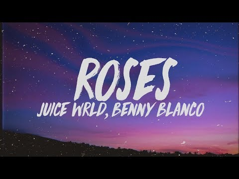 juice-wrld,-benny-blanco---roses-(lyrics)-ft.-brendon-urie