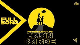 Haan Karde (Pinder Sahota) Mp3 Song Download