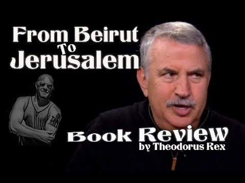 From Beirut to Jerusalem by Thomas Friedman Book Review