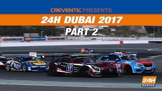 Hankook 24H DUBAI 2017 Race, part 2