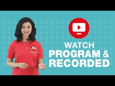 Jio TV - How to Watch Favourite Programs, Channels and Recorded Programs on Jio TV | Reliance Jio