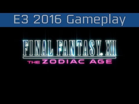 Final Fantasy XII: The Zodiac Age - E3 2016 Gameplay [HD]