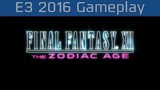 Final Fantasy XII: The Zodiac Age - E3 2016 Gameplay [HD]