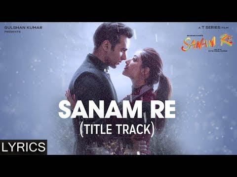 SANAM RE Title Song | Full Song with LYRICS | Pulkit Samrat, Yami Gautam, Urvashi Rautela