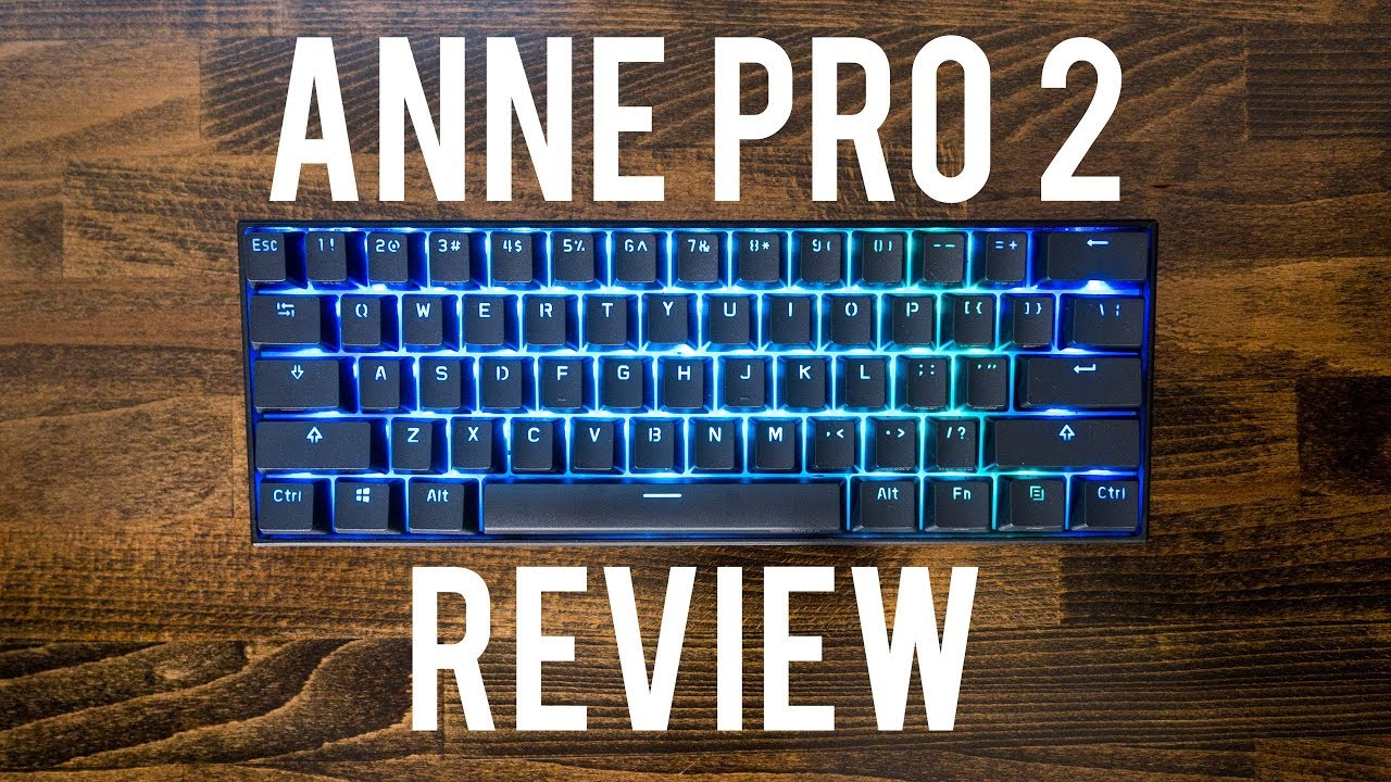 Anne Pro 2 Review ~ Best 60% Mechanical Keyboard Out There!