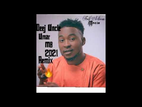 Download Deej Uncle_-_Umar MB_-_Dan Sarki album 2021_-_Remix🔥 Sabbabin Wakokin Umar MB 2021 Remix.08034128744