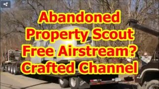 Abandoned Estate Scout - Free 1960 Airstream? Part 2