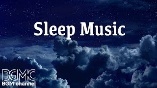 Relaxing Sleep Music: Deep Sleeping Music, Relaxing Music, Stress Relief, Meditation Music from BGMC