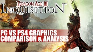 Dragon Age Inquistion PC Vs PS4 Graphics Comparison & Playstation 4 Analysis