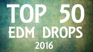 Top 50 EDM Drops