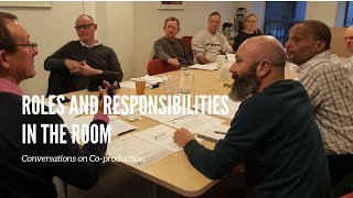 Roles and Responsibilities in the room: