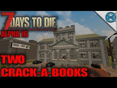 Two Crack-A-Books | 7 Days to Die | Let's Play Gameplay Alpha 16 | S16E05