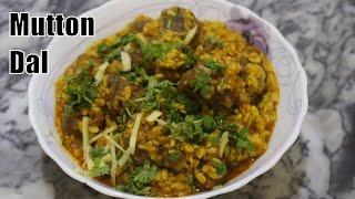Smoky Mutton Dal Recipe , Very Tasty & Easy Recipe - Bakra Eid Special