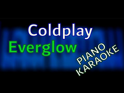 Coldplay - Everglow - correct words, piano KARAOKE by KAMILOGRAM