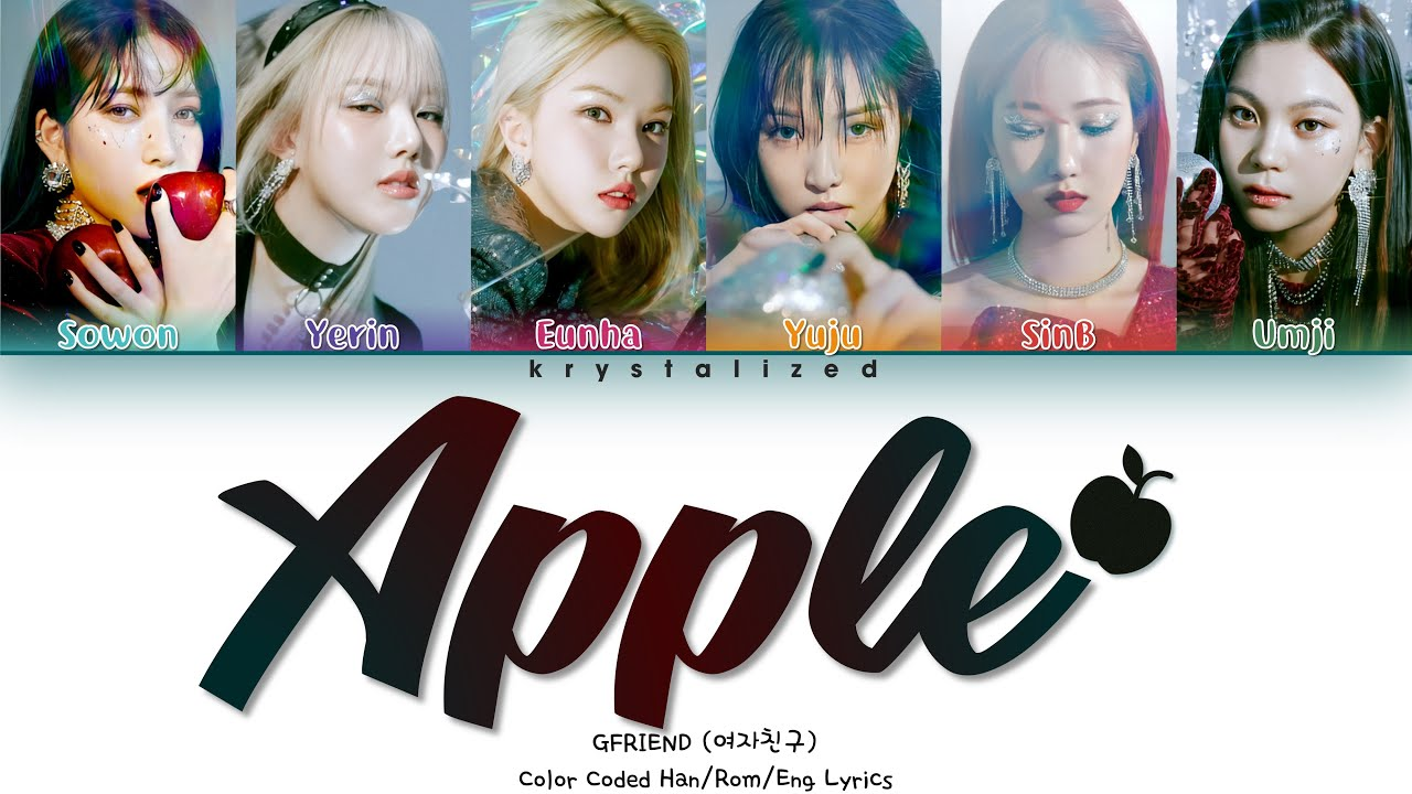 GFRIEND (여자친구) - Apple [HAN ROM ENG Color Coded Lyrics]