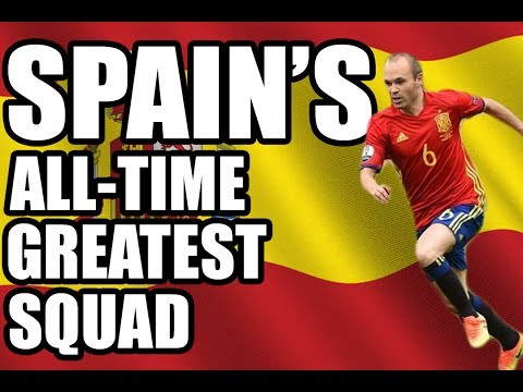 Spain's All-Time Greatest Squad