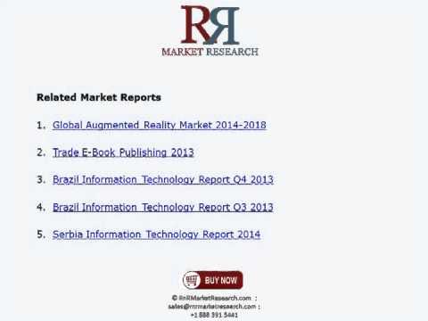 Augmented Reality & Virtual Reality Market Forecast to 2018
