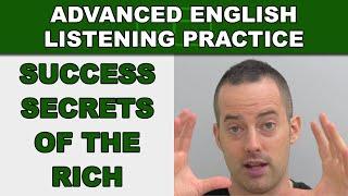 Success Secrets of the Rich - Advanced English Listening Practice - 48 - EnglishAnyone.com