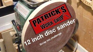 Scrap Bin Challenge   Wooden 12inch Disc Sander-020
