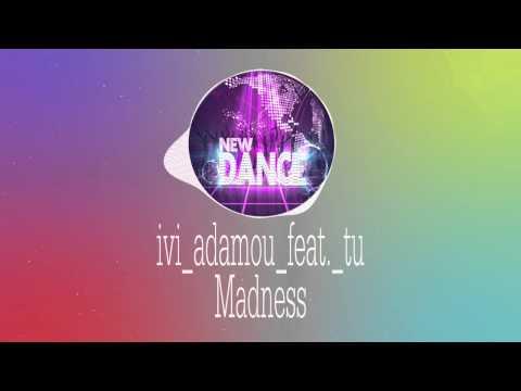 ivi adamou feat. tu madness