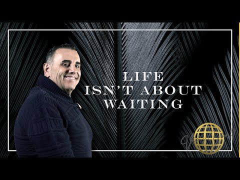Vic's World - Life isn't about waiting