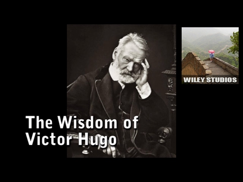 The Wisdom of Victor Hugo - Famous Quotes
