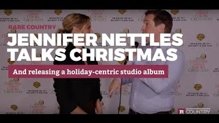 Jennifer Nettles talks about her upcoming Christmas album | Rare Country