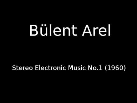 Bülent Arel  Stereo Electronic Music No1 1960