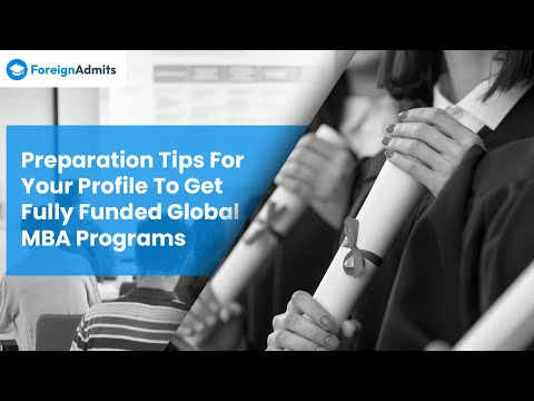 Preparation Tips for your profile to get fully funded Global MBA Programs?