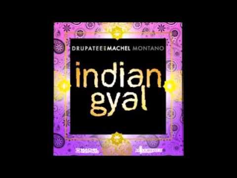 Indian Gyal Remix -Drupatee Ft. Machel Montano (Chutney Fx)