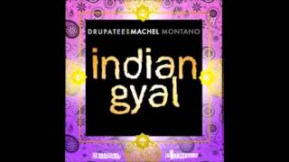 Indian Gyal Remix -Drupatee Ft. Machel Montano (Chutney Fx)