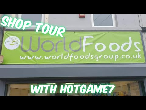 The Shop Tour Of World Foods   With Hotgame7