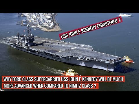 WHAT MAKES USS JOHN F. KENNEDY MUCH BETTER THAN NIMITZ CLASS SUPERCARRIER ? DEFENSE UPDATES
