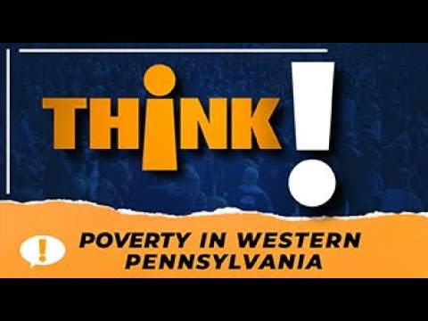 Think! Poverty in Western Pennsylvania Town Hall Meeting