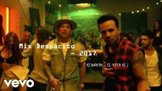 Mix Despacito - 2017 ( Dj Anderx - El Super Dj )