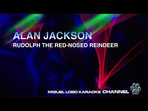 ALAN JACKSON - RUDOLPH THE RED-NOSED REINDEER - [Karaoke] Miguel Lobo