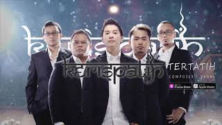 Kerispatih - Tertatih (New Version) (Official Video Lyrics) #lirik