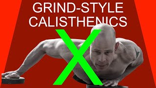 Why Grind-Style Calisthenics Doesn't Use Advanced Upper Body Techniques