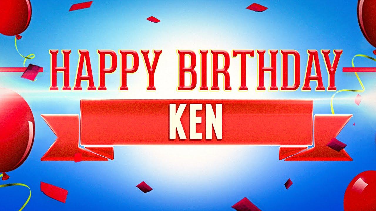 Happy Birthday Ken Youtube