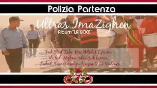 07 Polizia Partenza - Ultras Imazighen Album la Doce