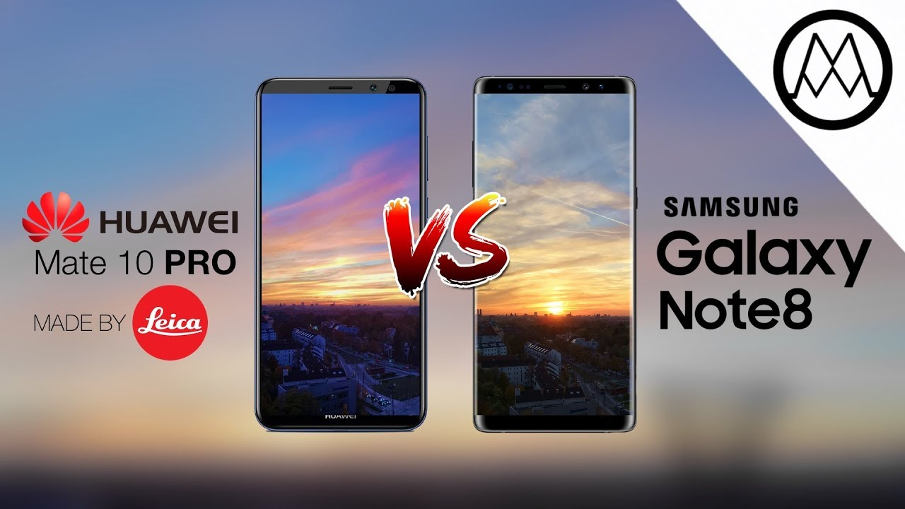 Huawei Mate 10 Pro Vs Samsung Galaxy Note 8 Camera Test