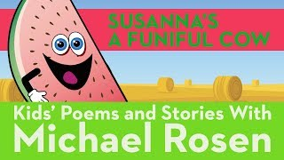 ???? ???? Susanna's A Funiful Cow | ???? SONG ???? | Nonsense Songs | Kids' Poems and Stories With Michael Rosen