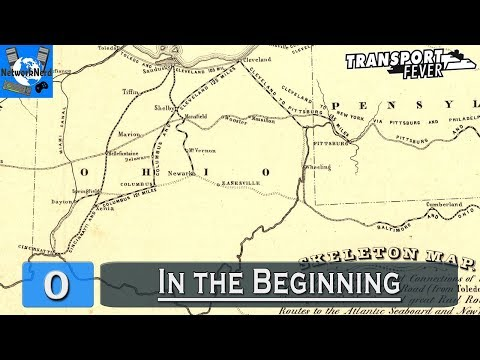 Transport Fever - Ohio River Valley #0 ┤In the Beginning├