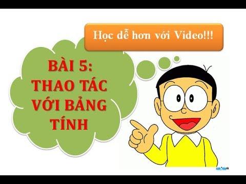 Bài 5: Thao tác với bảng tính   Tin học 7 (Excel)  Học dễ dàng với Video