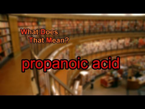 What does propanoic acid mean?